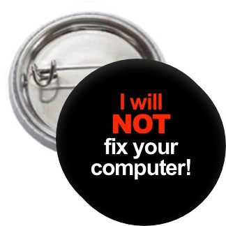 Ansteckbutton - I Will Not Fix Your Computer